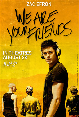 Movie 請你看好戲《WE ARE YOUR FRIENDS》